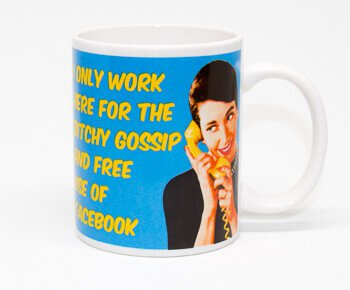 Secret Santa 2018 mug - I only work here for the bitchy gossip and free use of Facebook