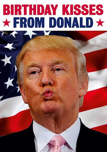Birthday kisses from Donald Trump greeting card
