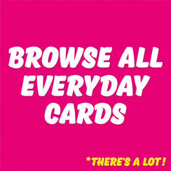 Browse All Everyday Cards