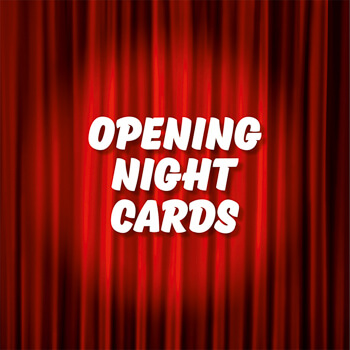 Opening Night Cards
