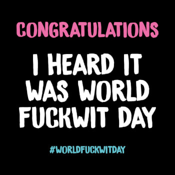 World Fuckwit Day Rude Birthday Card