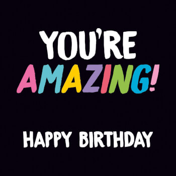 You're Amazing Funny Birthday Card