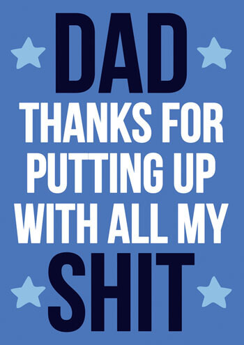 Dad Thanks For Putting Up With All My Shit Rude Fathers Day Card