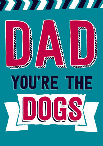 Dad You're The Dogs Funny Fathers Day Card