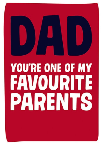 Dad You're One Of My Favourite Parents Funny Fathers Day Card