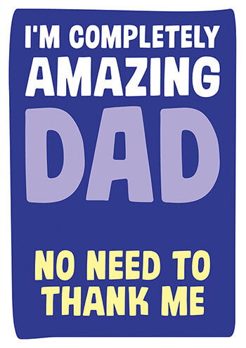 I'm Completely Amazing Dad Funny Fathers Day Card