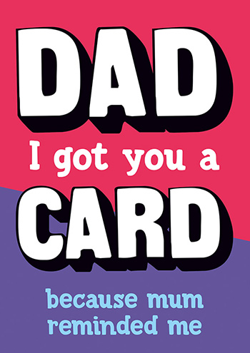 Dad I Got You a Card Funny Card for Dad