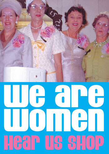 We are women hear us shop