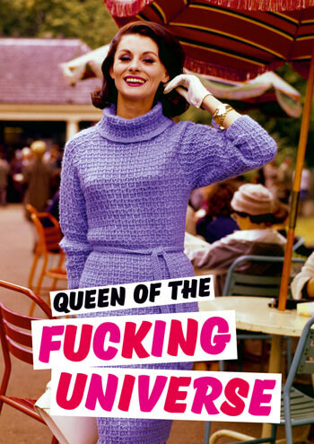 Queen Of The Fucking Universe Rude Birthday Card