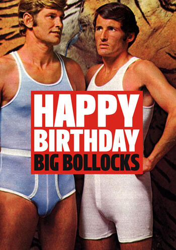 Happy Birthday Big Bollocks