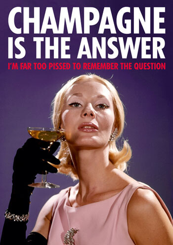 Champagne Is The Answer Funny Birthday Card