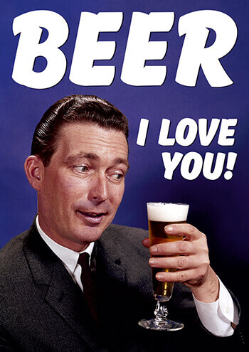 Beer I Love You! Funny Birthday Card