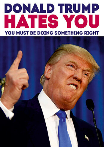 Donald Trump Hates You Funny Birthday Card