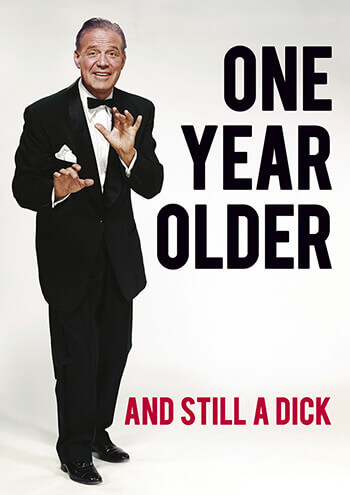 One Year Older And Still A Dick Rude Birthday Card