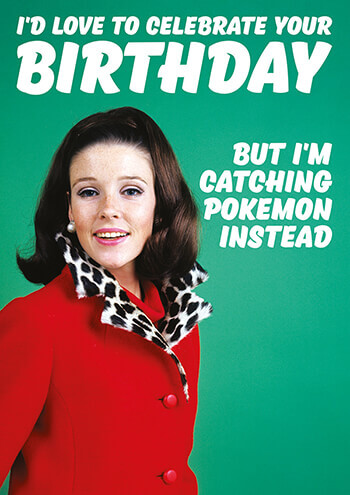 I'm Too Busy Catching Pokemon Funny Birthday Card