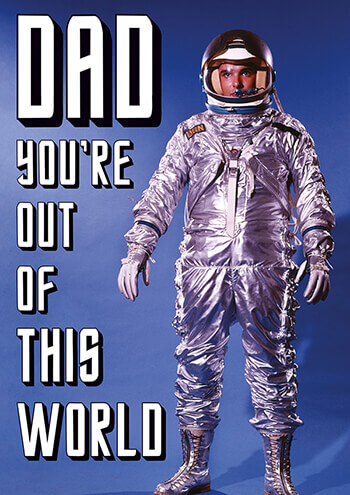 Dad You're Out Of This World Funny Greeting Card