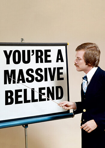 You're a Massive Bellend Rude Birthday Card