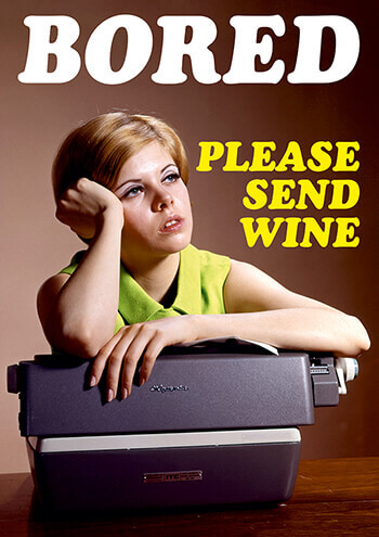 Bored. Please Send Wine Funny Greeting Card