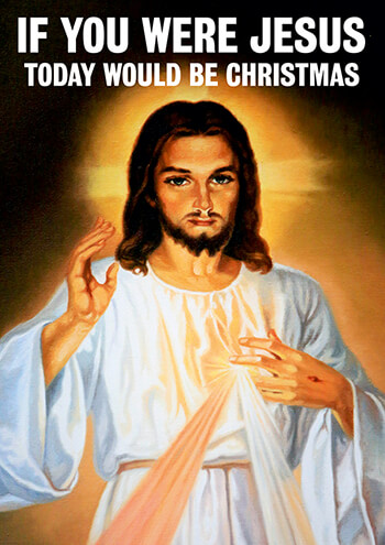 If You Were Jesus Funny Greeting Card GBP250 By Dean Morris Cards