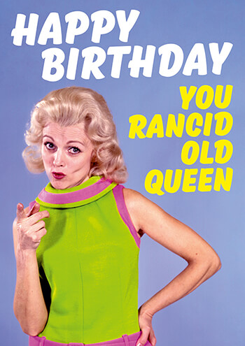 Rancid Old Queen Rude Birthday Card 250 By Dean Morris Cards