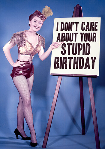 I Care About Your Stupid Birthday Funny Birthday Card