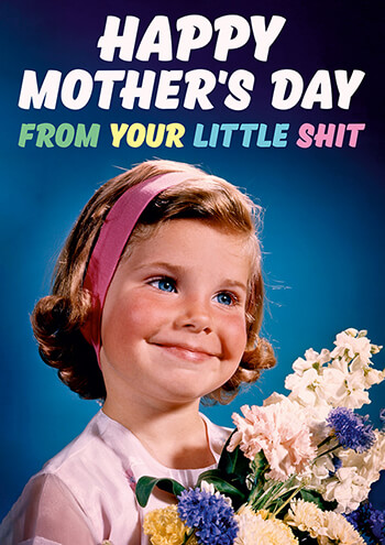 Little Shit Girl Funny Mothers Day Card