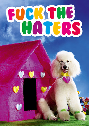 Fuck The Haters Funny Greeting Card