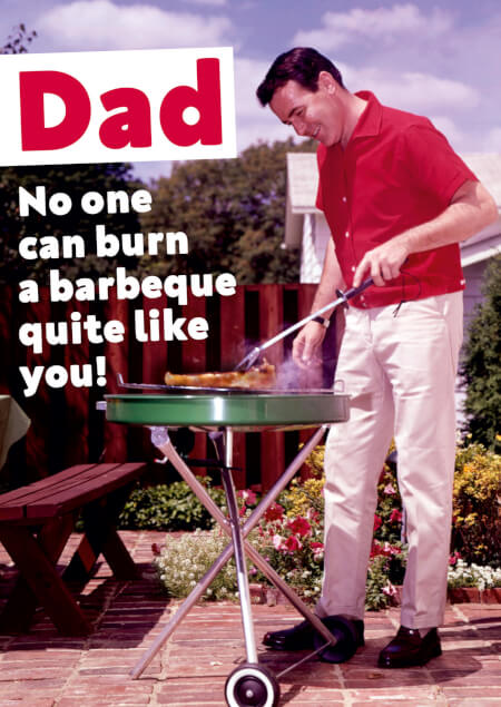 Burn a barbeque quite like you Funny Card for Dad
