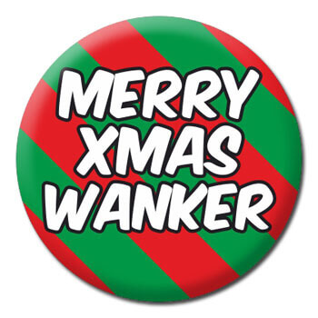 Merry Christmas Wanker Rude Badge