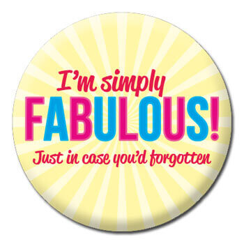 I'm Simply Fabulous Funny Badge