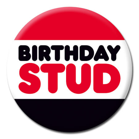 Birthday Stud Funny Badge