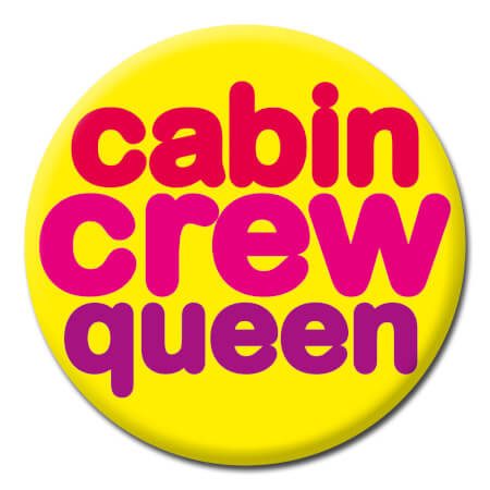Cabin Crew Queen Funny Badge