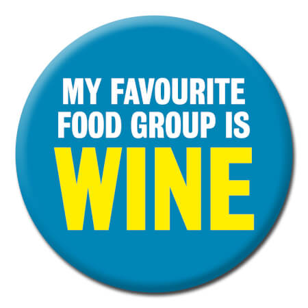My Favourite Food Group is Wine Funny Badge