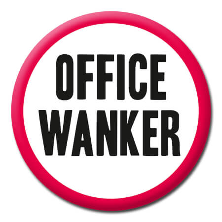 Office Wanker Rude Badge
