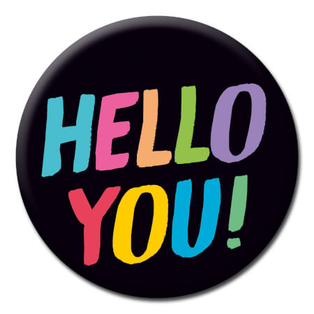 Hello You! Funny Badge