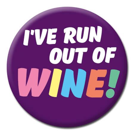 Run Out Of Wine Funny Badge