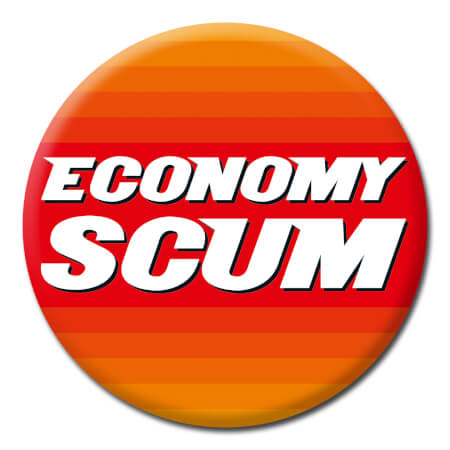 Economy Scum Funny Badge