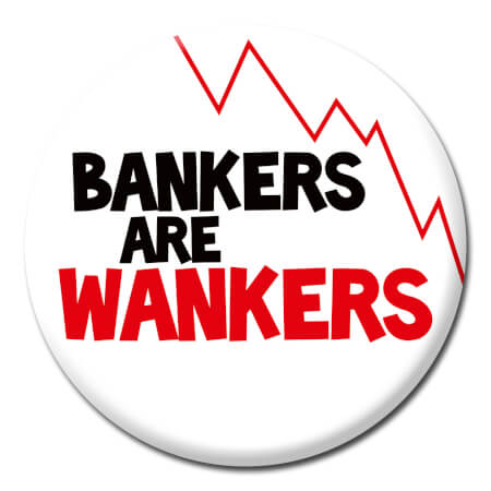 Bankers And Wankers Rude Badge