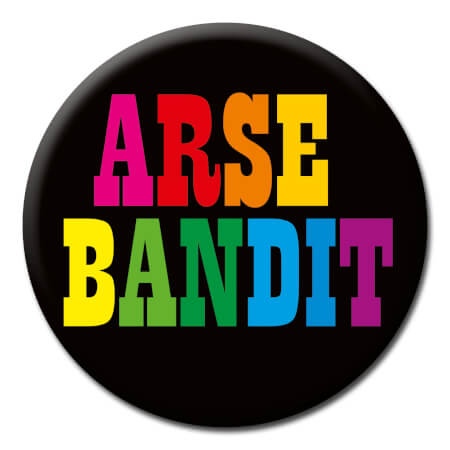 Arse Bandit Rude Badge