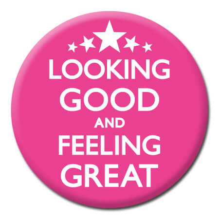 Looking Good And Feeling Great Funny Badge