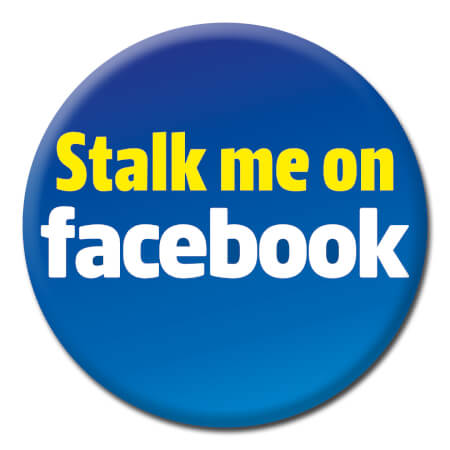 Stalk Me On Facebook Funny Badge