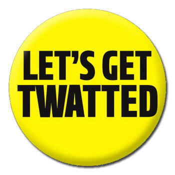 Let's Get Twatted Rude Badge