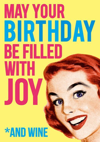 May Your Birthday Be Filled With Joy *and Wine Funny Birthday Card