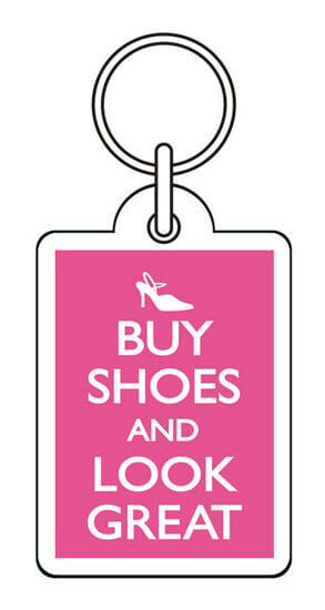 Buy Shoes And Look Great Funny Keyring