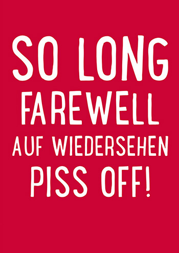 So Long Farewell AufWiedersehen Piss Off (LARGE CARD) Funny