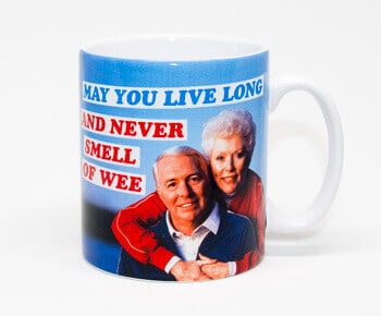 May You Livelong And Never Smell Of Wee Funny Mug