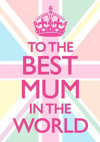 To the best mum in the world