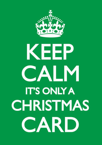 Keep Calm It's Only A Christmas Card Funny Christmas Card