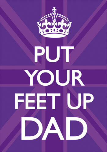 Put Your Feet Up Dad Funny Greeting Card