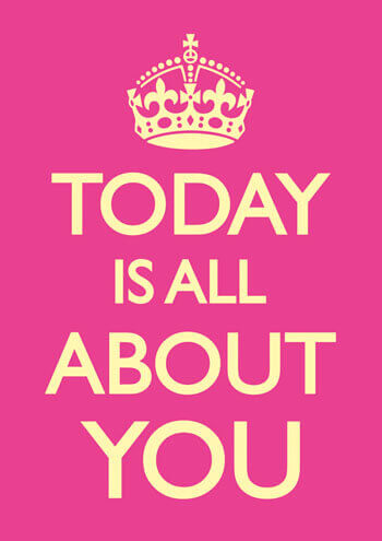 Today Is All About You Funny Greeting Card